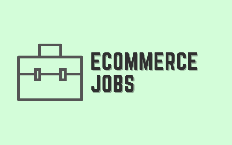 What eCommerce Jobs to Do and Where to Find Them