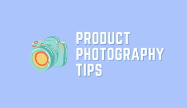 Product Photography Tips You Should Know About