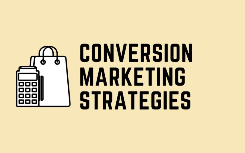 Conversion marketing strategies