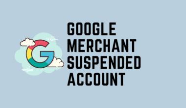 Google Merchant Suspended Account
