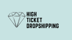 High Ticket Dropshipping