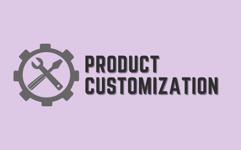 Product Customization Top Ideas for Online Stores